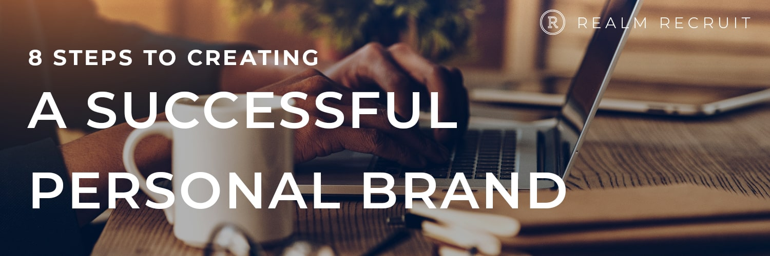 8 Steps to Creating A Successful Personal Brand