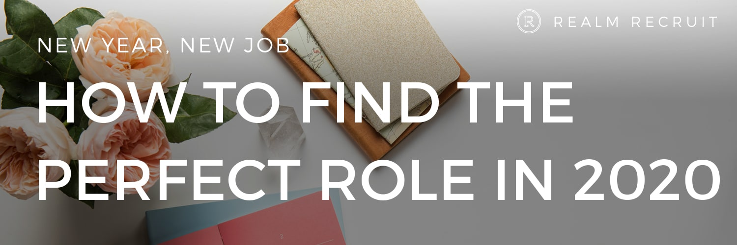 New Year, New Job – How to Find Your Perfect Role in 2020