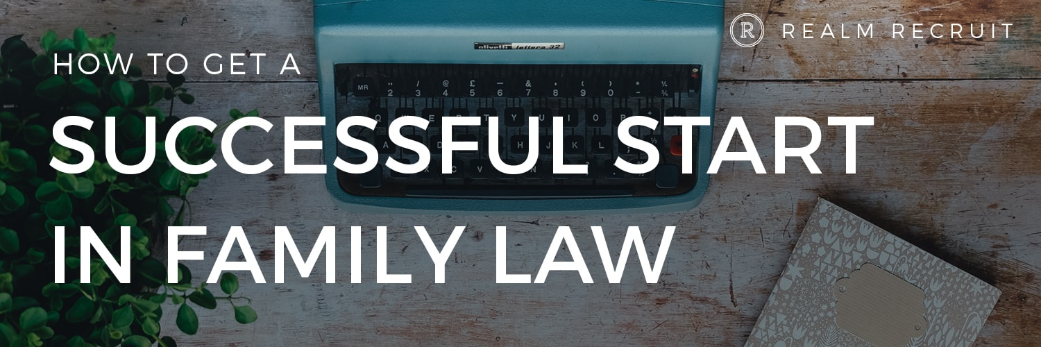 The Formula For a Perfect Start in Your Career in Family Law