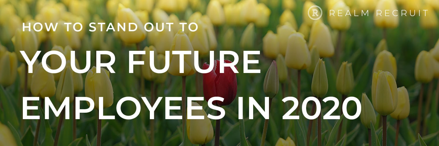 How to stand out to your future employees in 2020