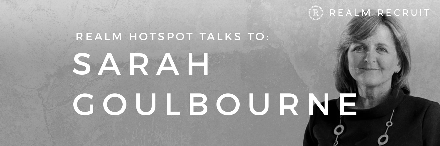 Realm Hotspot Talks To... Sarah Goulbourne