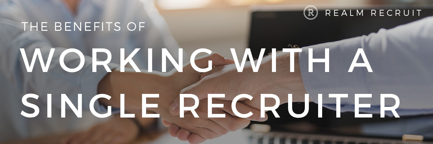 Why you should work with a single recruiter