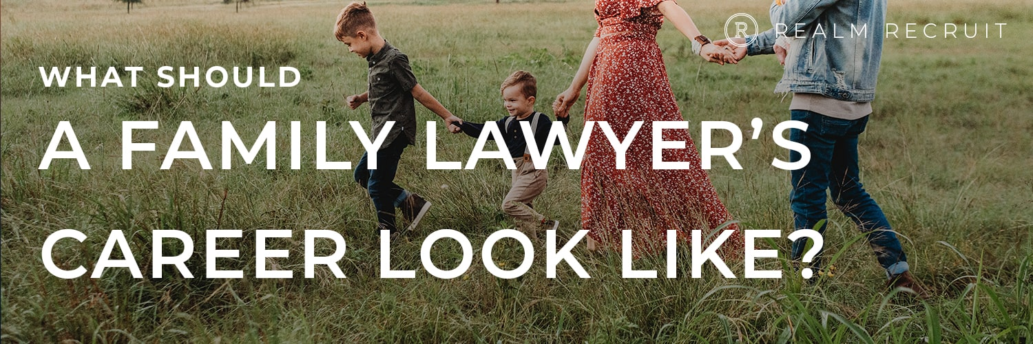 What should a family lawyer's career path look like?