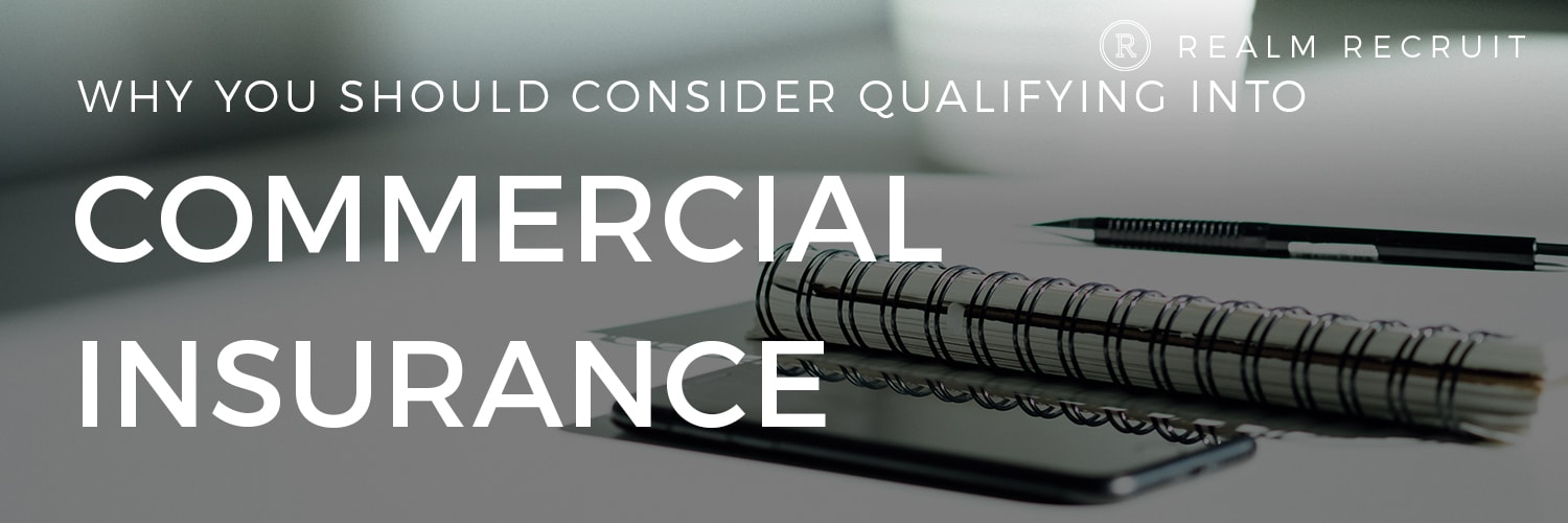 6 Reasons Why You Should Consider Qualifying Into Commercial Insurance