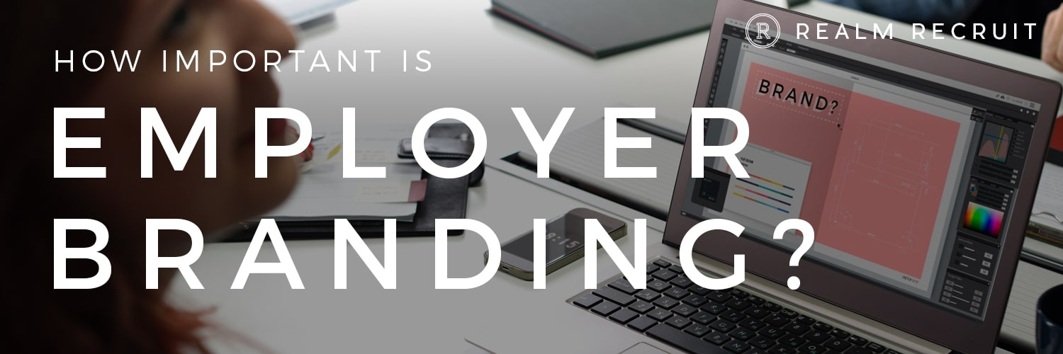 Employer Branding: Does It Matter?