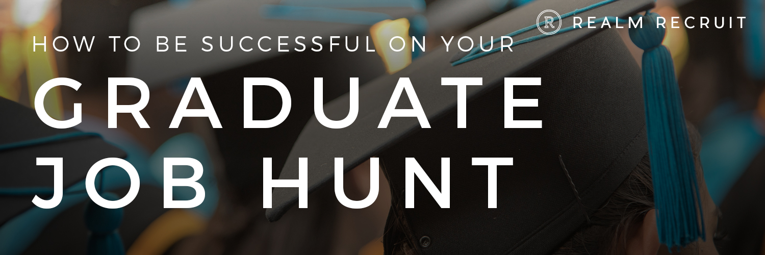 How to Be Successful on Your Graduate Job Hunt