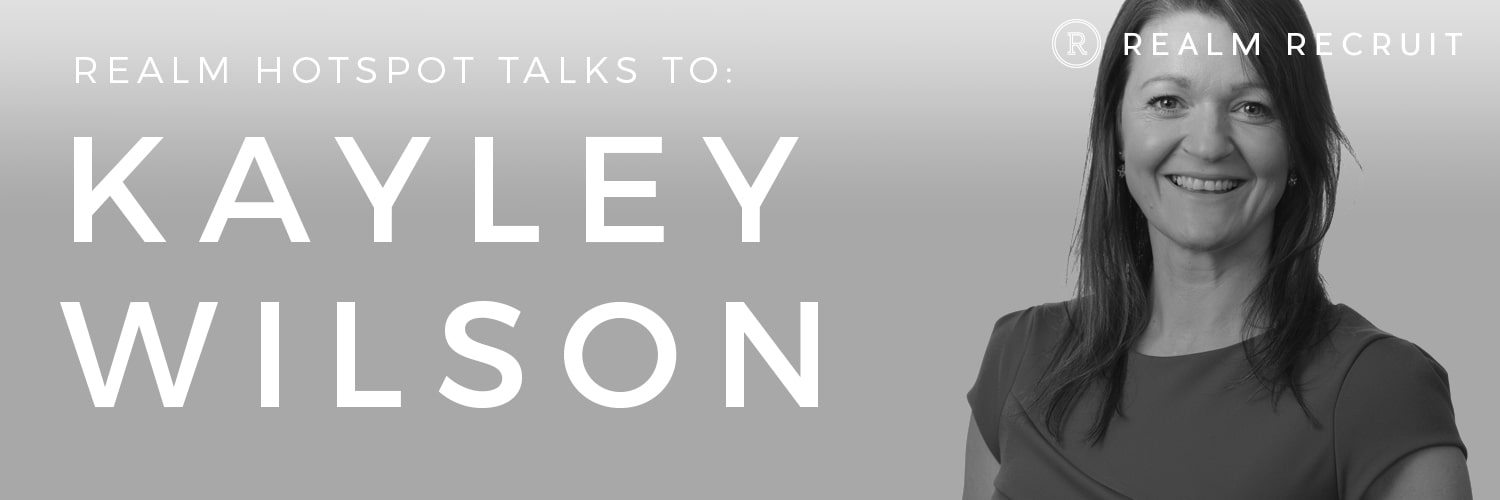 Realm Hotspot Talks To... Kayley Wilson
