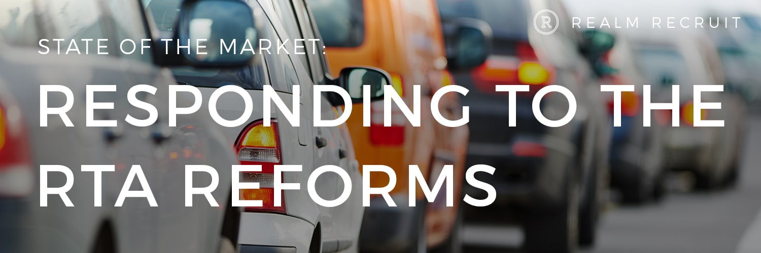 State of the Market: Responding to the RTA Reforms