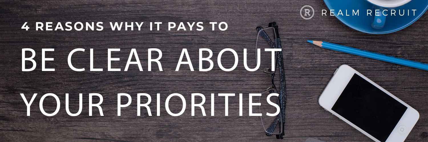 4 Reasons Why It Pays To Be Clear About Your Priorities
